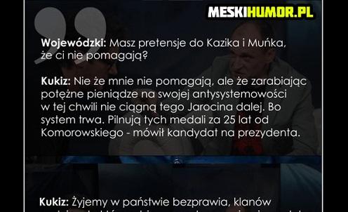 Kukiz u Wojewódzkiego powiedział więcej sensownych zdań niż Komorowski przez całą kadencję