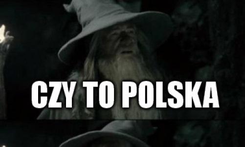 Czy to Polska, czy…