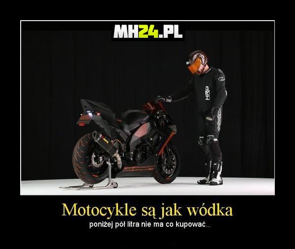 Motocykle są jak…