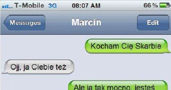 Nikt lepiej nie zna Marcina niż jego dziewczyna Obrazki