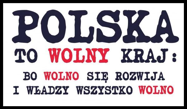 Polska to wolny kraj