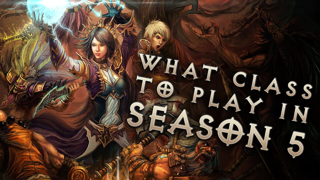 What class should you play in Season 5? (Diablo 3)