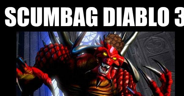 Scumbag Diablo 3