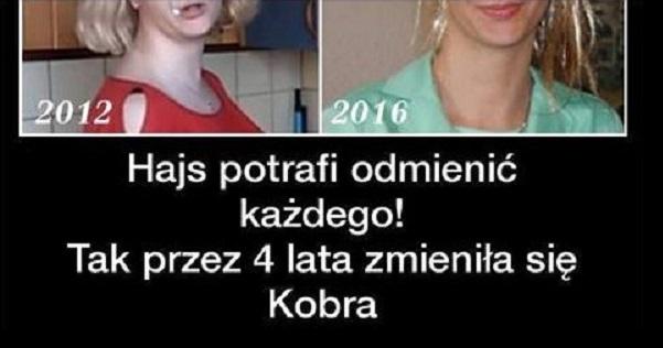 Tak przez 4 lata zmieniła się Kobra