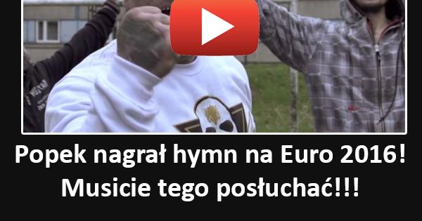Popek nagrał piosenkę na Euro 2016 Muzyka