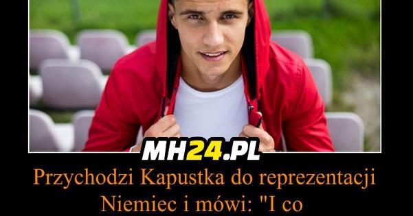 Bartosz Kapustka ostro do niemieckich piłkarzy