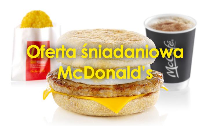 Oferta śniadaniowa McDonald's do której godziny? (Cennik)
