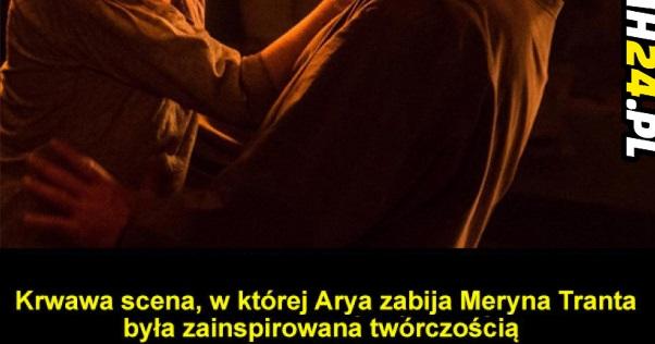 Krwawa scena, w której Arya…