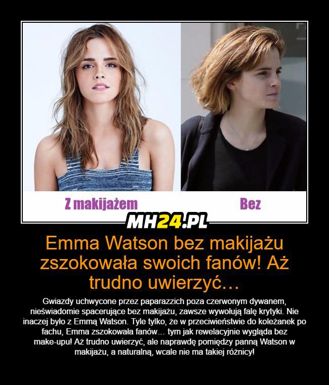 Emma Watson bez makijażu...