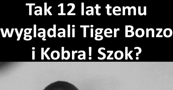 Tak 12 lat temu wyglądali Tiger Bonzo i Kobra