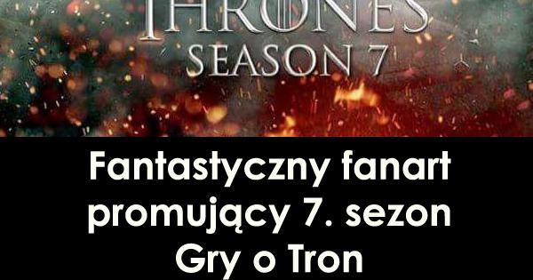 Fantastyczny fanart promujący 7. sezon Gry o Tron