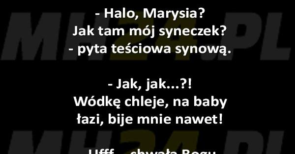 – Halo, Marysia? Jak tam mój syneczek?