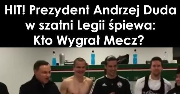 Andrzej Duda śpiewa z piłkarzami Legii po wygranym meczu ze Sportingiem!
