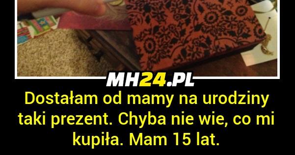 Prezent Na Urodziny Dla C 243 Rki Od Matki Mh24 Pl