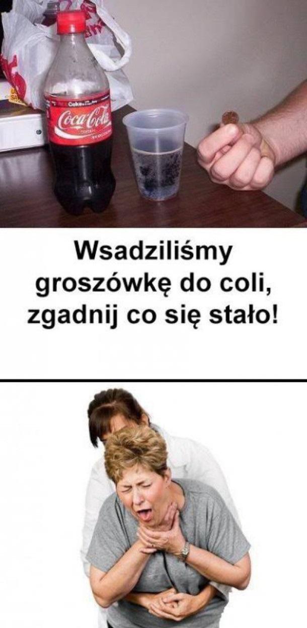 Jendogroszówka w coli xD Obrazki