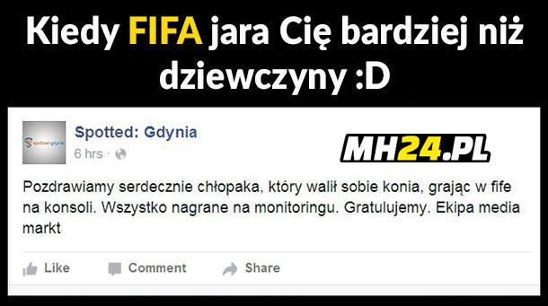 Kiedy FIFA jara Cię bardziej niż dziewczyny xD