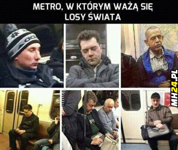 Metro, w którym ważą się losy świata
