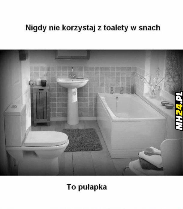 Nie korzystaj z toalety w snach Obrazki