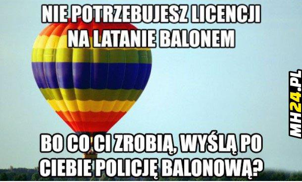 Nie potrzebujesz licencji na latanie balonem…