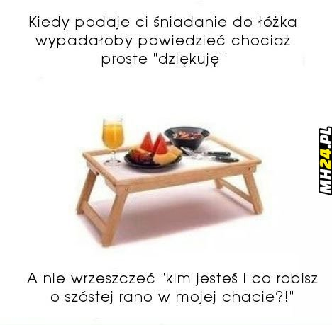 Kiedy Podaje Ci śniadanie Do łóżka Mh24pl Humor