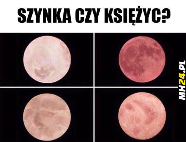 Szynka czy księżyc
