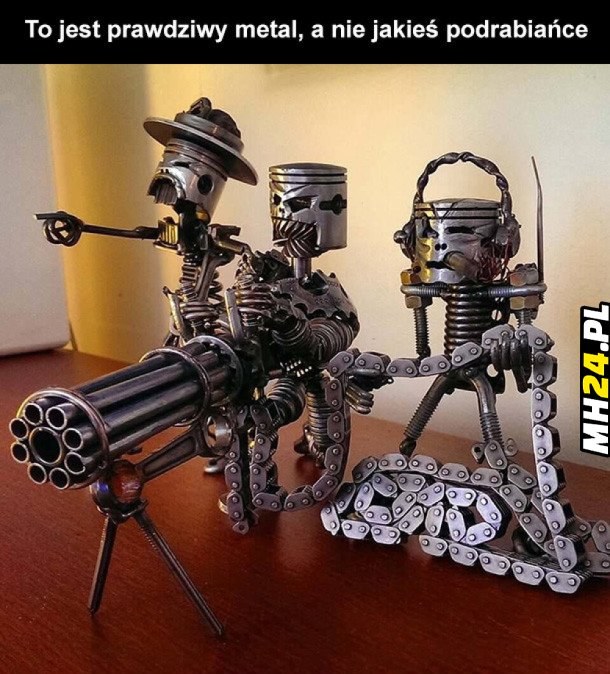 To jest prawdziwy metal