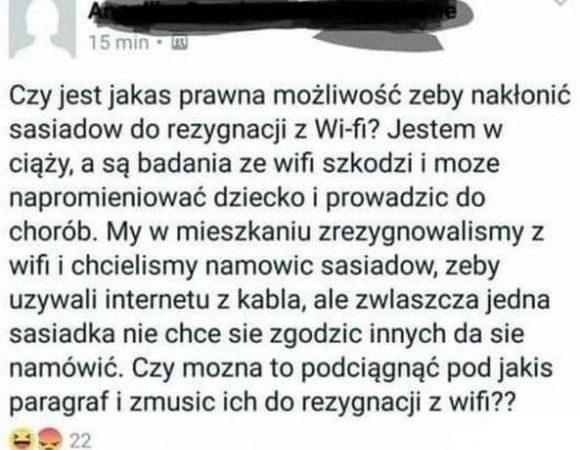 Prośba o rezygnację z wifi :D